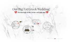 Our Big Fat Greek Wedding!
