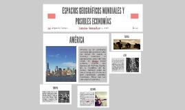 ESPACIOS GEOGRÁFICOS MUNDIALES Y POSIBLES ECONOMÍAS