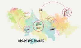 Adaptive Dance