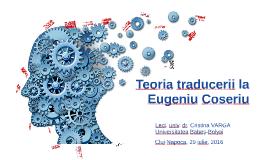 Teoria Traducerii la Eugenio Coseriu - Cluj 2016