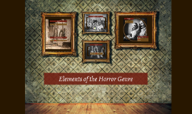 Elements of the Horror Genre