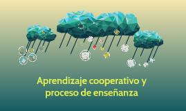 Aprendizaje cooperativo y proceso de enseñanza