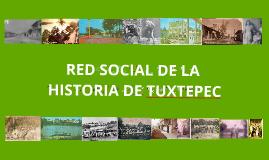 RED DE LA HISTORIA DE TUXTEPEC