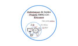 Automacao de testes - Projeto AMX C1 - Ericsson