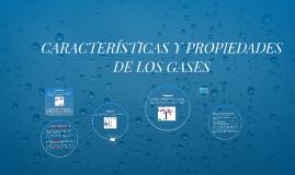 CARACTERISTICAS Y PROPIEDADES DE LOS GASES