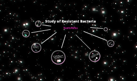 Study of Resistant Bacteria