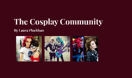 The Cosplay Community