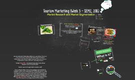 Tourism Marketing (Week 3 - SEM2, 2015)
