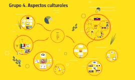 Grupo 4. Aspectos culturales