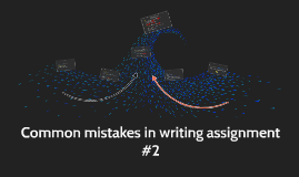 Common mistakes in writing assignment #2
