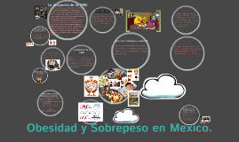 Obesidad y Sobrepeso en Mexico.
