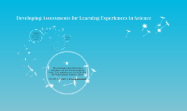 Developing Assessments for Learning Experiences in Science