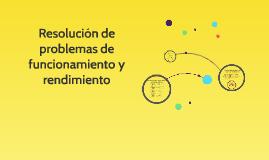 Copy of Resolución de problemas de funcionamiento y rendimiento