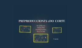 PREPRODUCCIONES 2DO  CORTE