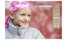 Psico – Oncologia: Lidando com doença e a morte