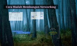 Cara Mudah Membangun Jaringan Bisnis atau Networking