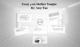 a review of amy tans mother tongue Book review samples 59 argumentative essay sample on mother tongue posted on march 13 amy tan, the author of the book mother tongue.