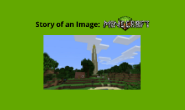 Story of an Image: Minecraft