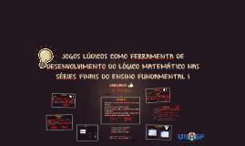 JOGOS LÚDICOS COMO FERRAMENTA DE DESENVOLVIMENTO DO LÓGICO M