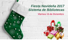 Fiesta Navideña 2017 Sistema de Bibliotecas
