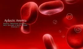 Copy of Aplastic Anemia