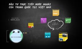 Thuyết trình FDI Trung Quốc tại Việt Nam