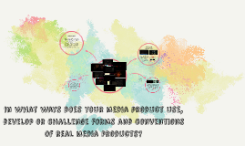 in what ways does your media product use, develop or challen