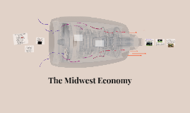 The Midwest Economy