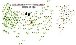 Copy of FRATERNIDADE: BIOMAS BRASILEIROS E DEFESA DA VIDA