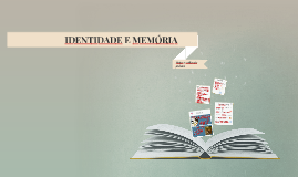 IDENTIDADE E MEMÓRIA