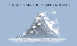 PLATAFORMAS DE COMPUTADORAS