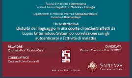 Disturbi del linguaggio in una coorte di pazienti affetti da  Lupus Eritematoso Sistemico: correlazione con gli autoanticorpi e l'attività di malattia