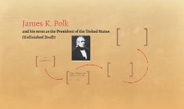 James K. Polk (Draft)