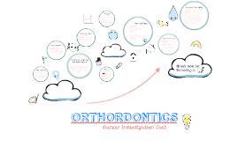 ORTHORDONTICS