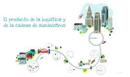El producto de la logística y de la cadena de suministros