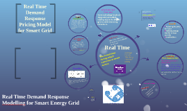 Real Time Demand Response Modelling in the Smart Grid