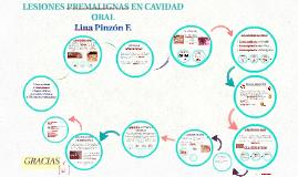 Copy of LESIONES PREMALIGNAS EN CAVIDAD ORAL