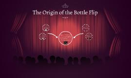 The Origin of the Bottle Flip