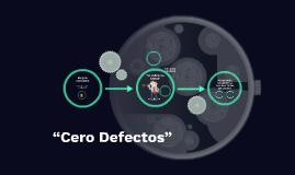 """""""Cero Defectos"""""""