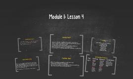 Copy of Module 1: Unit 1: Lesson 4