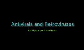 Antivirals and Retroviruses