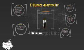 EL RUNNER ABASTECEDOR DE CELULAS