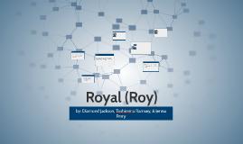 Royal (Roy)