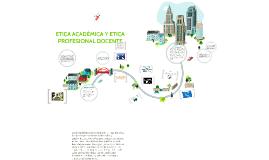 ETICA ACADEMICA Y ETICA PROFESIONAL