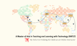 A MA in Teaching & Learning w/Technology: My Ticket to Trekking the Globe