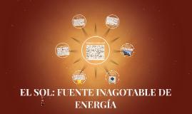 EL SOL: FUENTE INAGOTABLE DE ENERGÍA
