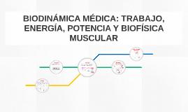 BIODINÁMICA MÉDICA: TRABAJO, ENERGÍA, POTENCIA Y BIOFÍSICA M