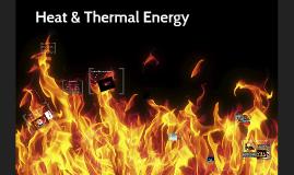 Heat & Thermal Energy