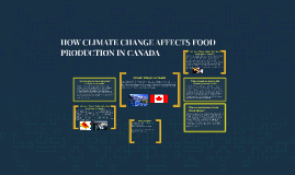HOW CLIMATE CHANGE AFFECTS FOOD PRODUCTION IN CANADA
