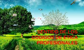 SENTIDO DE LOS CÓDIGOS DE ÉTICA PROFESIONALES